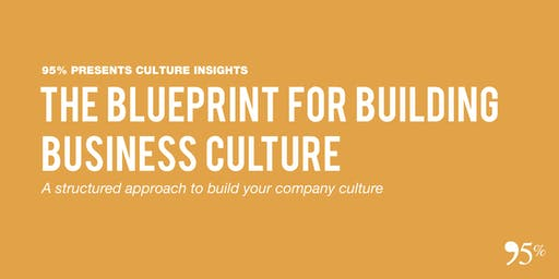 The Blueprint for Building Business Culture