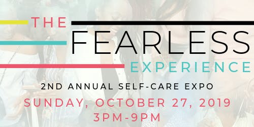 The FEARLESS Experience! The 2nd Annual Chronically Fearless Self-Care Expo
