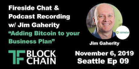 Adding Bitcoin to Company's Business Plan | TF Blockchain: Ep 9 - Nov 6, 19 tickets