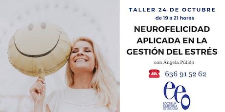 """Taller """"Neurofelicidad aplicada en la gestión del estrés"""" entradas"""