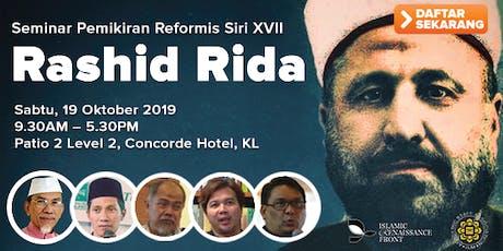 Seminar Pemikiran Reformis – Siri XVII Rashid Rida tickets