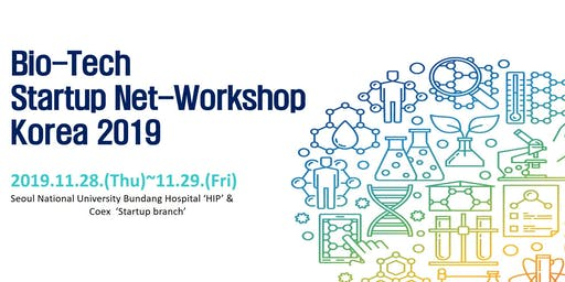 Bio-Tech Startup Net-Workshop Korea 2019