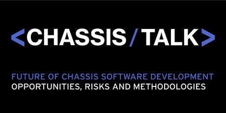 Meeting Registration: Chassis Talk, Future of Chassis Software Development entradas