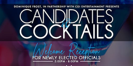Candidates and Cocktails Welcome Reception for Newly Elected Officials