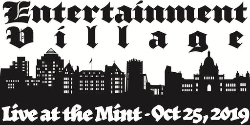 Entertainment Village - Live at the Mint!!! - Oct 25, 2019