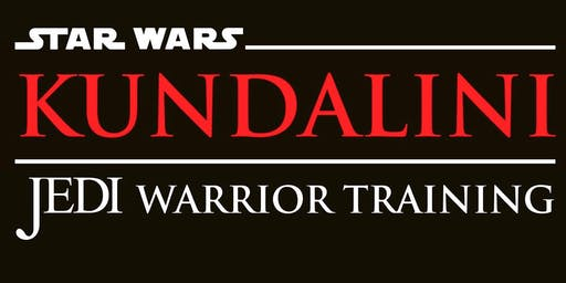 FEAR : Path To The Lightside -  A Kundalini Jedi Warrior Workshop