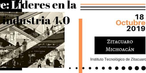 Cumbre: Líderes en la industria 4.0                  18 de Octubre de 2019 Sede Instituto Tecnológico de Zitácuaro