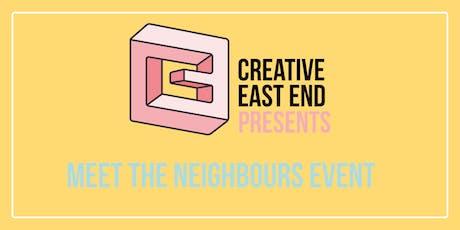 Creative East End - Meet the Neighbours tickets
