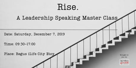 Rise. A Leadership Speaking Master Class tickets
