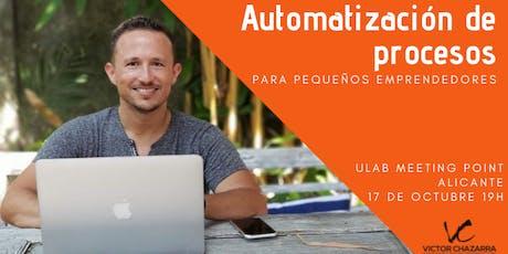 Rentabiliza tu negocio al máximo gracias a la automatización de procesos entradas