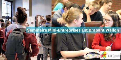 Séminaire Mini-Entreprises Est Brabant-Wallon billets