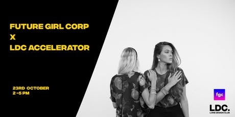 LDC Accelerator x Future Girl Corp: Financing your Start Up tickets