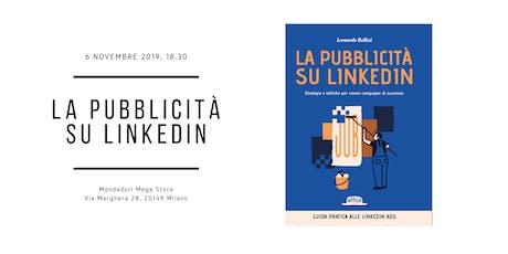 """Presentazione del libro """"La pubblicità su LinkedIn"""" biglietti"""