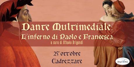 Risotto e Dante Multimediale - L'inferno di Paolo e Francesca biglietti