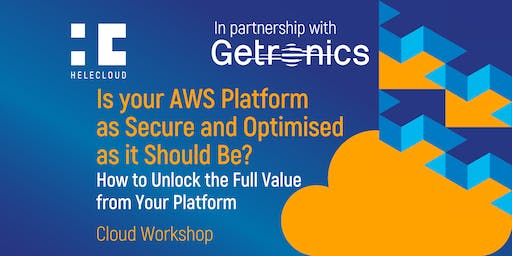 Is your AWS Platform as Secure and Optimised as it Should Be?