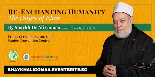 RE-ENCHANTING HUMANITY: THE FUTURE OF ISLAM