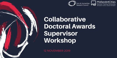 Midlands4Cities Collaborative Doctoral Awards Supervisor Workshop