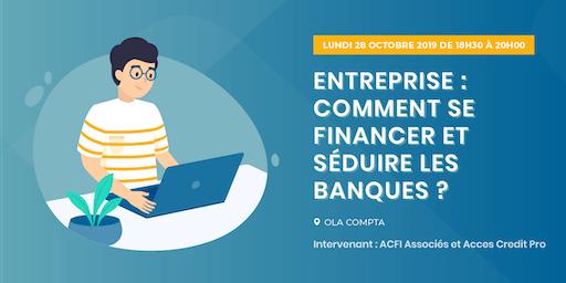 Entreprises : comment se financer et séduire les banques ?