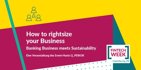"""Banking Business meets Sustainability - """"How to rightsize your Business"""" Tickets"""
