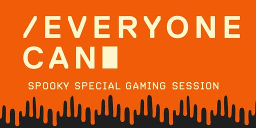 Everyone Can Spooky Special Gaming Session