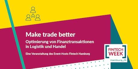 Make trade better - Optimierung von Finanztransaktionen in Logistik und Handel tickets