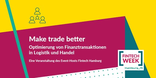 Make trade better - Optimierung von Finanztransaktionen in Logistik und Handel
