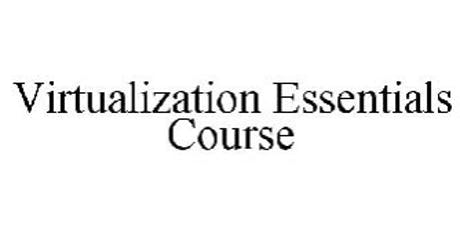 Virtualization Essentials 2 Days Virtual Live Training in Barcelona tickets
