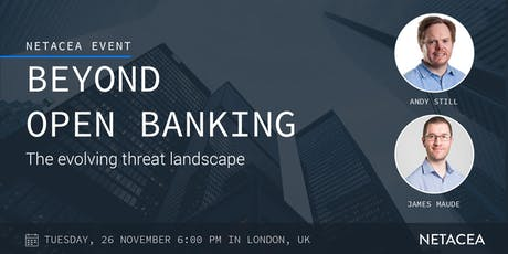 Beyond Open Banking: The Evolving Threat Landscape tickets