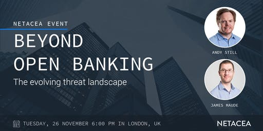 Beyond Open Banking: The Evolving Threat Landscape