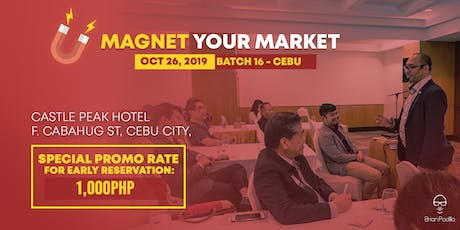 Magnet Your Market (Generating Leads in Real Estate) - Batch 16 Cebu tickets