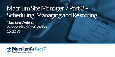 Macrium Site Manager 7 part 2 - Scheduling, Managing and Restoring