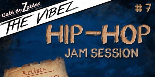 The Vibez Of Hip-Hop Jamsession Groningen #7