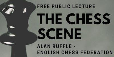 The Chess Scene - Free Public Lecture