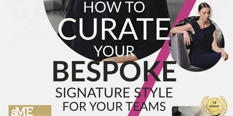 HOW TO CURATE YOUR BESPOKE SIGNATURE STYLE tickets