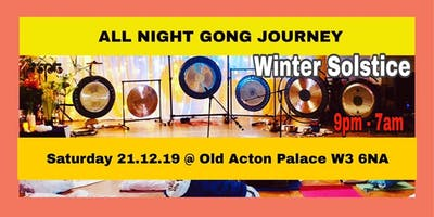 WINTER SOLSTICE All Night Gong Journey