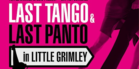 Last Tango in Little Grimley & Last Panto in Little Grimley tickets