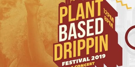 Plant Based Drippin Festival tickets