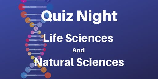 Quiz Night: Life Sciences and Natural Sciences