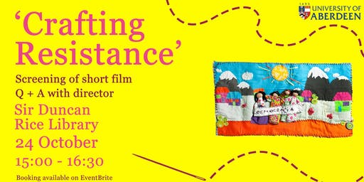 'Crafting Resistance' - Short film screening with Q + A