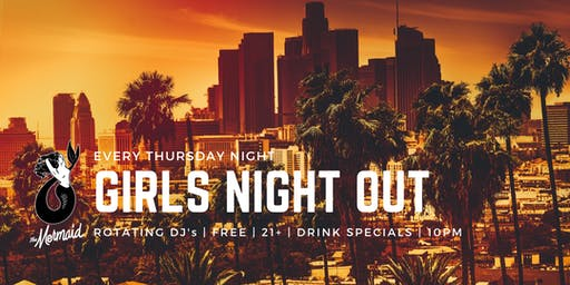 Girls Night Out Featuring Guest DJs every Thursday!