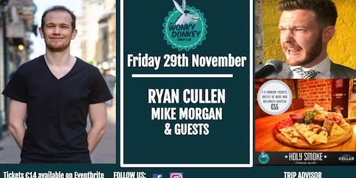 Ryan Cullen, Mike Morgan & Guests