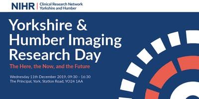 Yorkshire & Humber Imaging Research Day: The Here, Now, and the Future