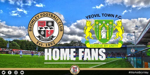 Bromley v Yeovil Town (HOME FANS)