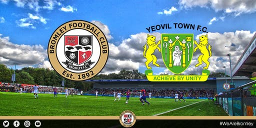 Bromley v Yeovil Town (AWAY FANS)