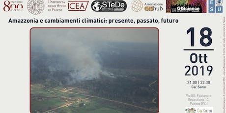 Amazzonia e cambiamenti climatici: presente, passato, futuro biglietti