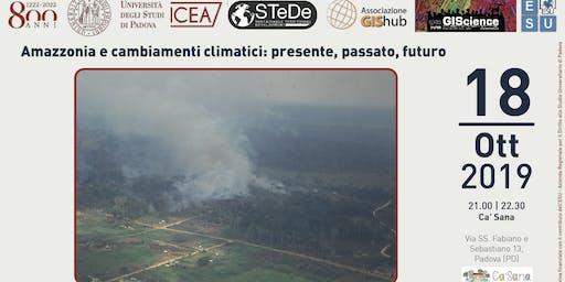 Amazzonia e cambiamenti climatici: presente, passato, futuro
