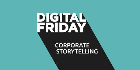 DIGITAL FRIDAY: Corporate Storytelling biglietti