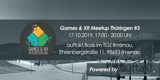 Games & XR MeetUp Thüringen #3 - Ilmenau powered by auftakt.Café