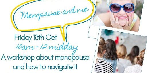 Is it the Menopause or Me?! - Supporting you to ride the wave