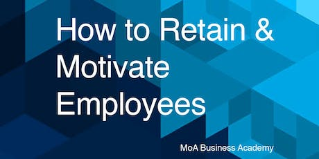 How to Retain and Motivate Employees tickets